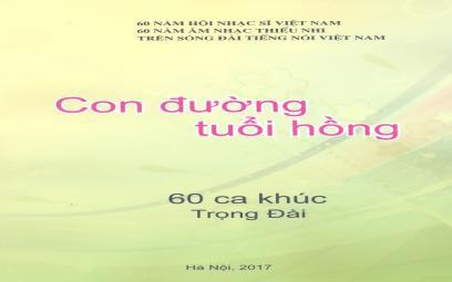 60 ca khúc Trọng Đài: Con đường tuổi hồng